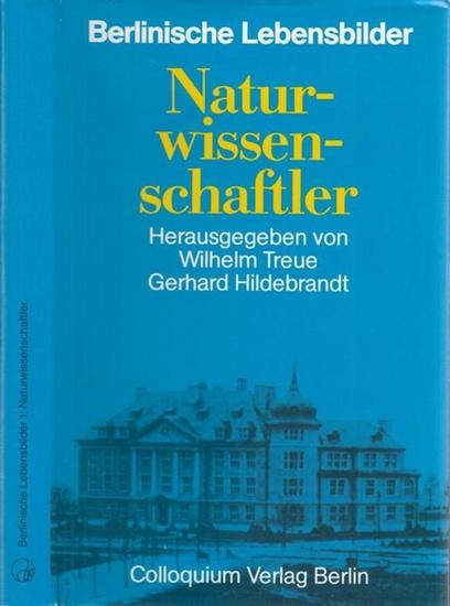 Treue, Wilhelm / Hildebrandt, Gerhard (Hrsg.): Berlinische Lebensbilder. Naturwissenschaftler.