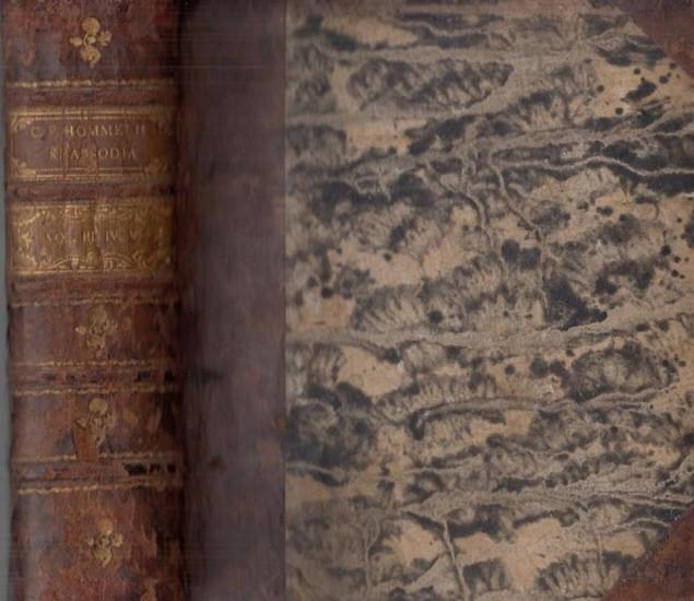 Hommelii, Caroli Ferdinandi ( Karl Ferdinand Hommel) (1722 - 1781): Rhapsodia quaestionum in foro quotidie obvenientium neque tamen legibus decisarum. Volumen III / Volumen IV / Volumen V. 3 Teile.