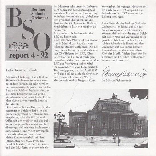 Berliner - Symphonie - Orchester. - Berliner - Symphonie - Orchester Berlin. Report 4 / 92 (1992). Aus dem Inhalt: Kurt Sanderling zum 80. Geburtstag / Interview mit Dr. Ruth E. Müller / Konzertvorschau.