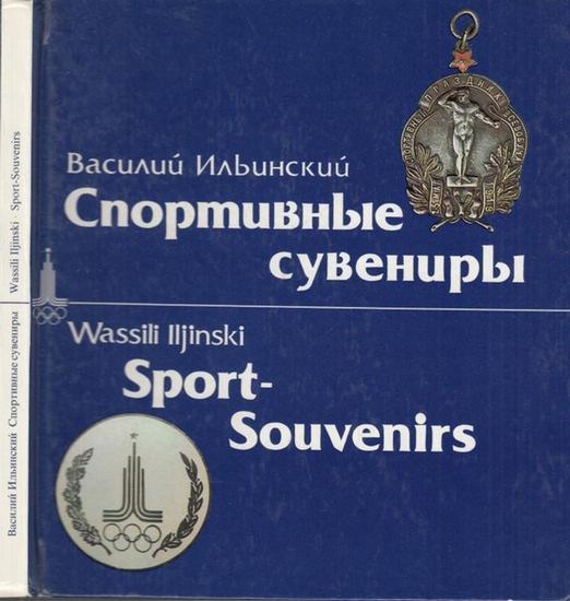 Iljinski, Wassili: Sport - Souvenirs. In deutscher und russischer Sprache. In german and russian language.