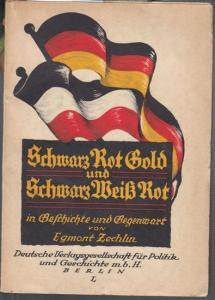 Zechlin, Egmont: SchwarzRotGold und SchwarzWeißRot in Geschichte und Gegenwart. Mit Benutzung unveröffentlichter Akten (= Einzelschriften zur Politik und Geschichte, herausgegeben von Dr. Hans Roeseler, fünfzehnte Schrift).