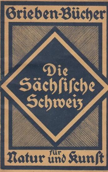 Grieben Sachsen - Die Sächsische Schweiz. (= Grieben - Bücher für Natur und Kunst).