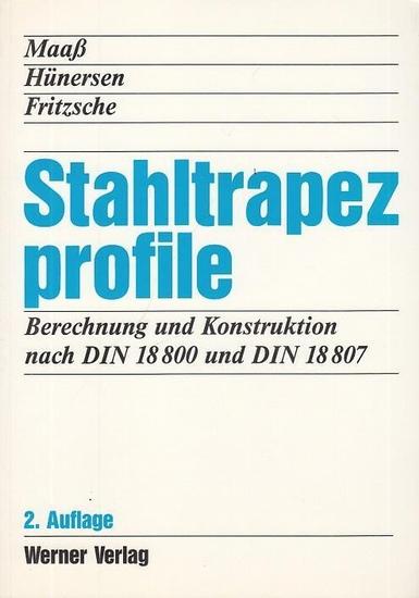 Maaß, Günther: Stahltrapezprofile. Berechnung und Konstruktion nach DIN 18 800 und DIN 18 807.