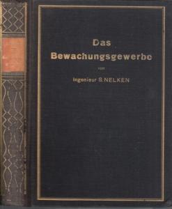 Nelken, S.: Das Bewachungsgewerbe. Ein Beitrag zur Geschichte des Selbstschutzes.