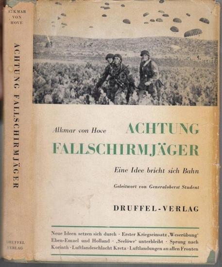 Hove, Alkmar von: Achtung Fallschirmjäger. Eine Idee bricht sich Bahn.
