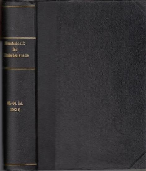 Monatschrift für Kinderheilkunde.- Georg Bessau, Herbert Schönfeld u.a. (Hrsg. /Red.): Monatsschrift für Kinderheilkunde. 65. und 66. Band 1936 in einem Buch.