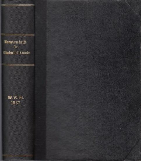 Monatschrift für Kinderheilkunde.- Georg Bessau, Herbert Schönfeld u.a. (Hrsg. /Red.): Monatsschrift für Kinderheilkunde. 69. und 70. Band 1937 in einem Buch.