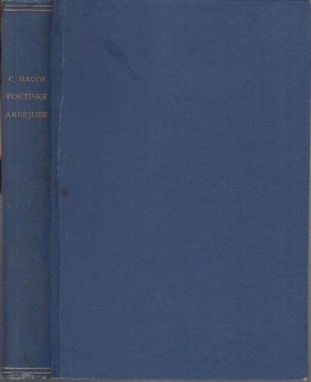 Hauch, C.: Poetiske Arbeijder (= Udvalgte Skrifter III, udgivet af Poul Schjaerff). (= Danmarks Nationallitteratur).
