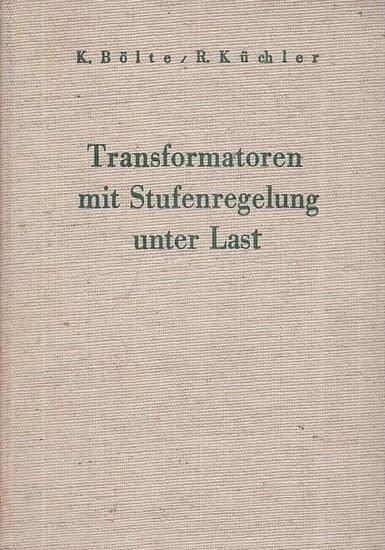 Bölte, Karl / Küchler, Rudolf: Transformatoren mit Stufenregelung unter Last. Theorie, Aufbau, Anwendung.