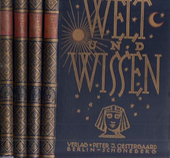 Welt und Wissen - Oestergaard, Alfred (Hrsg.): Welt und Wissen - Gemeinverständliche, belehrende und unterhaltende Darstellungen aus allen Wissensgebieten. Ausgabe 1926, komplett in 4 Bänden.