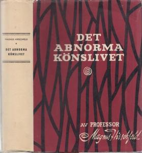 Hirschfeld, Magnus - Hans Lärjungar: Det Abnorma Könslivet. En studiebok för läkare, jurister, pedagoger och socialvardare. Postumt arbeite ordnat och fullbordat av Hans Lärjungar.