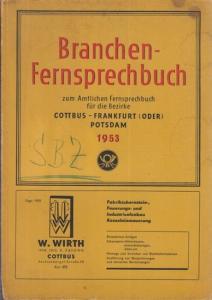Deutsche Postreklame (Hrsg.): Branchen-Fernsprechbuch für die Bezirke Cottbus, Frankfurt (Oder) und Potsdam. 2. Ausgabe. Stand: März 1953.
