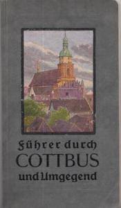 Cottbus - Verein für Heimatkunde, Städtische Behörden u.a. (Hrsg.): Führer durch Cottbus und Umgegend. Zweite Ausgabe.