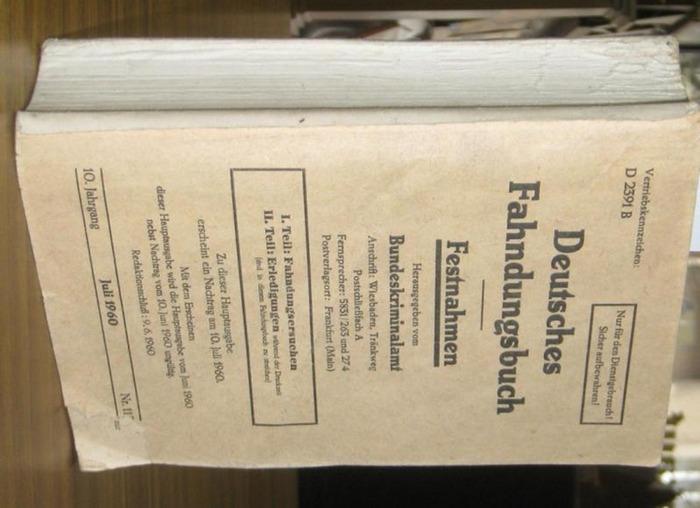 Bundeskriminalamt (Hrsg.). - Deutsches Fahndungsbuch - Festnahmen - 10. Jahrgang, Juli 1960. I. Teil Fahndungsersuchen. II. Teil Erledigungen. Redaktionsschluss 9.6.1960. Vertriebskennzeichen D 2391 B - Nur für den Dienstgebrauch! Sicher aufbewahren!