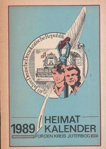 Jüterbog, Rat des Kreises (Hrsg.). - C. Neumann u. a.: Heimatkalender des Kreises Jüterbog 1989.