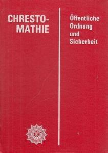 Ministerium des Innern. - Publikationsabteilung. - Hans Drohla / Rolf Gruner (Gesamtredaktion): Chrestomathie. Öffenliche Ordnung und Sicherheit.