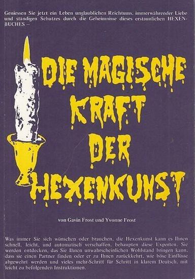 Frost, Gavin und Yvonne: Die Magische Kraft der Hexenkunst.