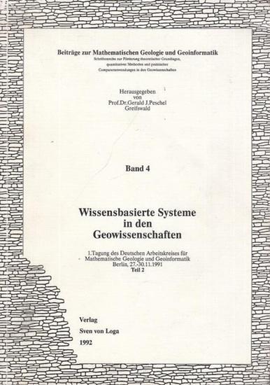 Hrsg.: Peschel, Gerald J. - Wissensbasierte Systeme in den Geowissenschaften. 1. Tagung des Deutschen Arbeitskreises für Mathematische Geologie und Geoinformatik. Berlin 27. - 30. 11. 1991, Teil 2 (= Beiträge zur Mathematischen Geologie und Geoformatik...