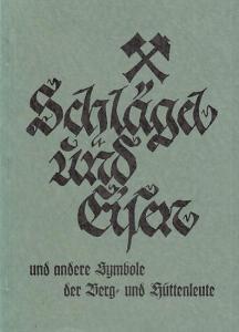 Leoben. - Grüne Hefte. - Hrsg.: Kirnbauer, Franz. - Schlägel und Eisen und andere Symbole der Berg- und Hüttenleute (= Leobener Grüne Hefte, 156).