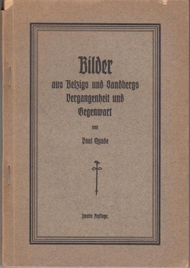 Belzig. - Sandberg. - Quade, Paul: Bilder aus Belzigs und Sandbergs Vergangenheit und Gegenwart.
