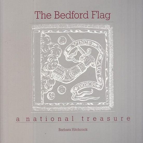 Hitchcock, Barbara: The Badford Flag - a national treasure. Illustrations by Jan van Steenwijk.