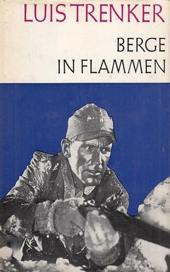 Trenker, Luis: Berge in Flammen. Roman.