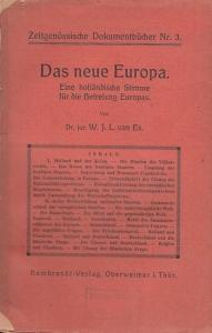Es, W. J. L van: Das neue Europa. Eine holländische Stimme für die Befreiung Europas (= Zeitgenössische Dokumentbücher Nr. 3).