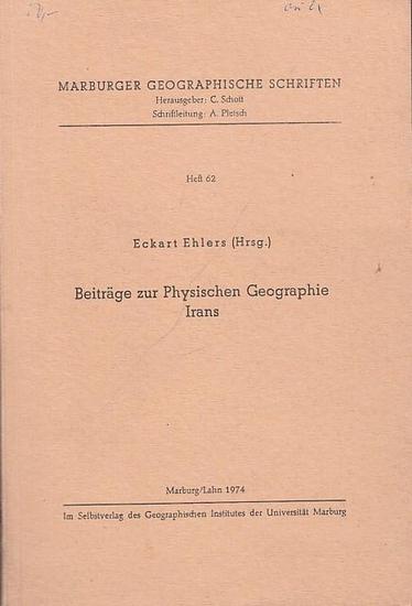 Ehlers, Eckart (Hrsg.): Beiträge zur Physischen Geographie Irans. ( = Marburger Geographische Schriften, Hrsg. C. Scholl, Schriftleitung A. Pletsch, Heft 62).