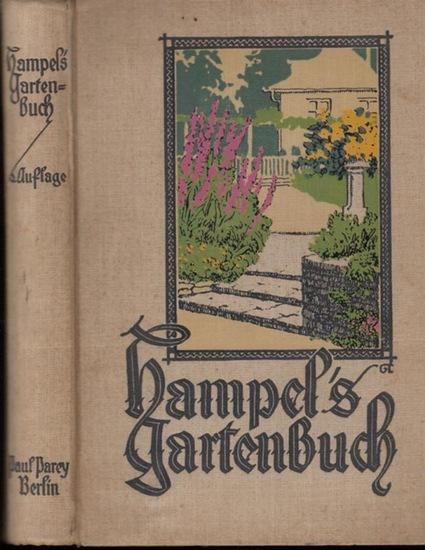 Hampel - F. Kunert (Hrsg.): Hampels Gartenbuch für Gärtner und Gartenliebhaber. Anleitung zur Ausübung aller Zweige der Gärtnerei.
