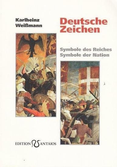 Weißmann, Karlheinz: Deutsche Zeichen. Symbole des Reiches - Symbole der Nation.
