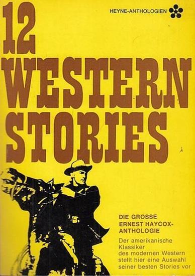 Haycox, Ernest: 12 Western Stories.