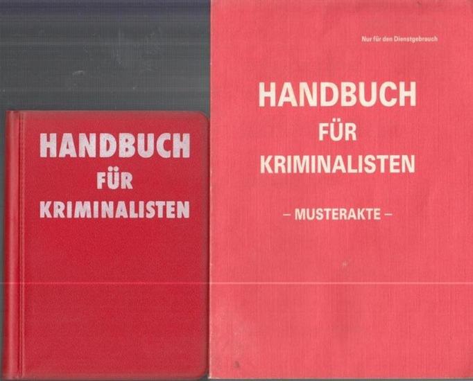 Kriminalisten - Handbuch. - Autorenkollektiv. - Leitung: K. H. Speckhardt / K. - M. Böhme / F. Wiesbacher: Handbuch für Kriminalisten. 2 Teile: Handbuch und Musterakte.