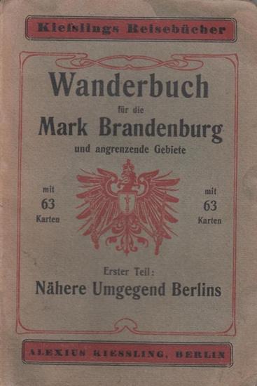Albrecht, E.: Wanderbuch für die Mark Brandenburg und angrenzende Gebiete. Erster (1.) Teil: Nähere Umgegend Berlins. Mit 15 Karten (= Kiesslings Reisebücher).