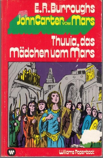 Burroughs, Edgar Rice - Leni Sobez (Übers.): Thuvia, das Mädchen vom Mars (= John Carter vom Mars, Band 4). Aus dem Amerikanischen von Leni Sobez.