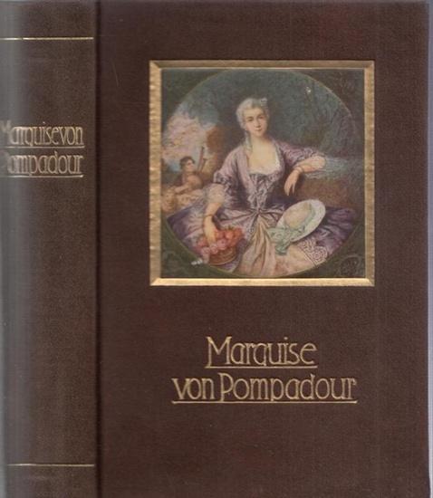 Pompadour, Marquise von - Olympia von Villebelle / Gabriela Anna von Cisternes-Courtiras, Marquise v. Saint-Mars (Hrsg.): Marquise von Pompadour und die Frauen Ludwigs XV