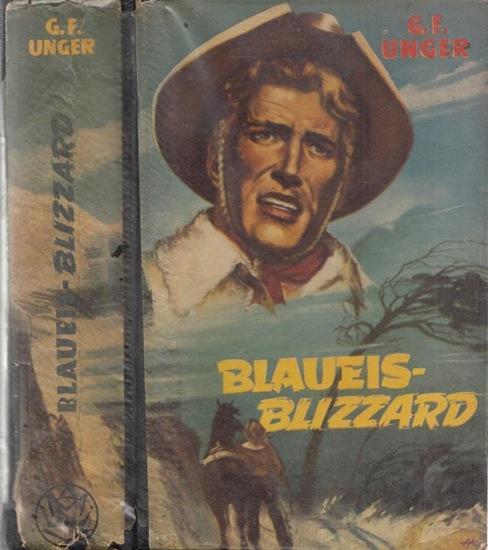 Unger, G.F.: Blaueis - Blizzard. Wildwest-Roman.