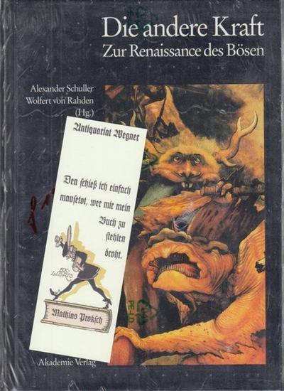 Schuller, Alexander: Die andere Kraft. Zur Renaissance des Bösen.