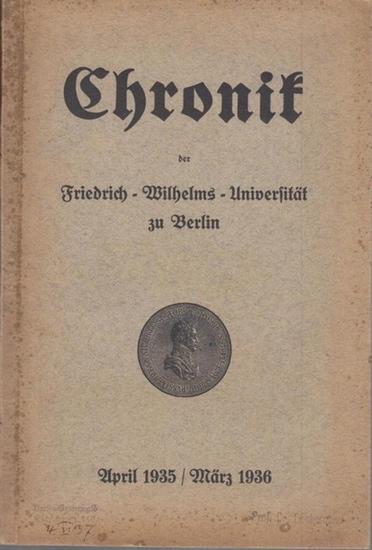 Universität Berlin. - Wienert, Walter (Bearb.): Chronik der Friedrich - Wilhelms - Universität zu Berlin. April 1935 / März 1936.