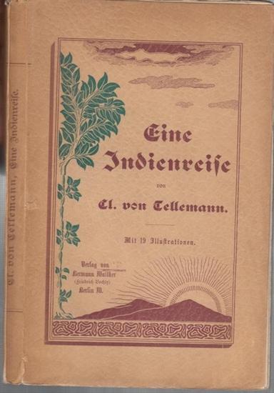 Tellemann, Cl. ( Clara ) von: Eine Indienreise.