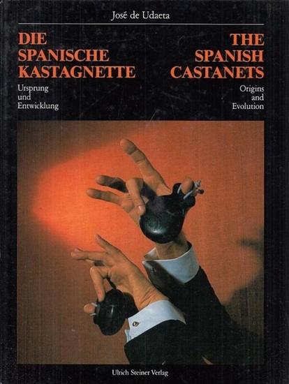Udaeta, José de: Die spanische Kastagnette - Ursprung und Entwicklung. The Spanish Castanets - Origins and Evolution.