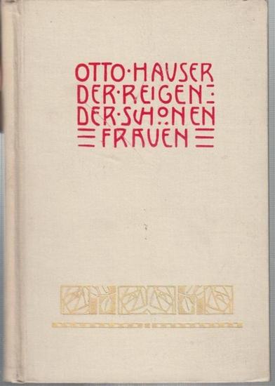 Hauser, Otto: Der Reigen der schönen Frauen.