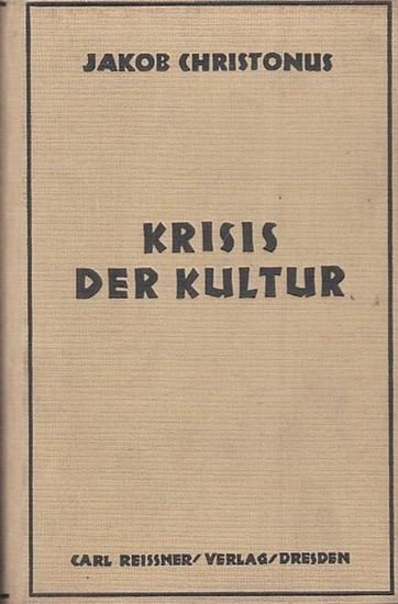 Christonus, Jakob: Krisis der Kultur.