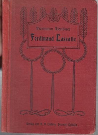 Heubner, Hermann: Ferdinand Lassalle. Schauspiel in 5 Akten.