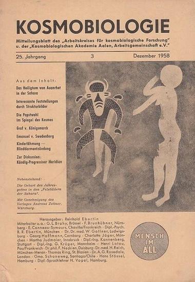 Kosmobiologie. - Hrsg.: Ebertin, Reinhold. - Kosmobiologie. Nr. 3 / 1958 ( Dezember ), 25. Jahrgang. Mitteilungsblatt des ' Arbeitskreises für kosmobiologische Forschung ' und der ' Kosmobiologischen Akademie Aalen, Arbeitsgemeinschaft e...