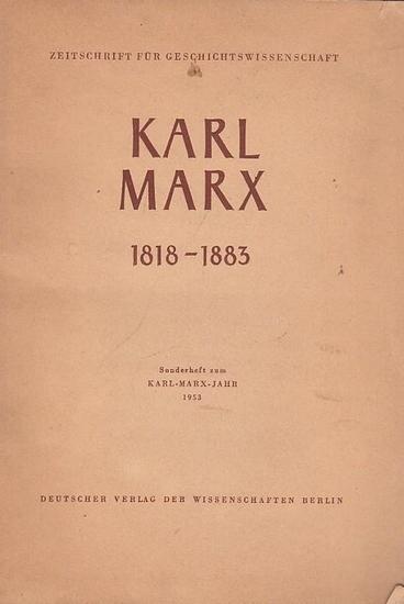 Marx, Karl. - Hrsg.: Meusel, Alfred / Stern, Leo / Kamnitzer, Heinz: Karl Marx 1818 - 1883. Zeitschrift für Geschichtswissenschaft. 1. Jahrgang 1953, Heft 2. Sonderheft zum Karl - Marx - Jahr 1953. Inhalt: J. W. Stalin über Deutschland und die deutsche...