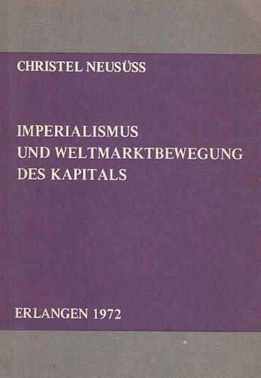 Neusüss, Christel: Imperialismus und Weltmarktbewegung des Kapitals.