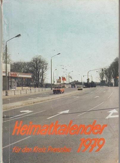 Prenzlau. - Kreiskulturhaus Prenzlau (Hrsg.) - Bruno Pfeffer (Red.): Heimatkalender für den Kreis Prenzlau 1979 ( 22. Jahrgang ).