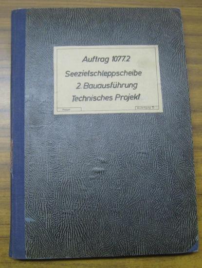 Seeziel - Schleppscheibe. - Institut für Schiffbautechnik, Wolgast. - Seezielschleppscheibe 6,5 ( 3 ) ( 13 x 10 m ). 2. Bauausführung. Auftrag 1077. 2. Inhalt: Zchng. ( Zeichnung ) Nr. 1003 - Baubeschreibung / Nr. 1005 - Stücklisten / Nr. 1006 - Materi...