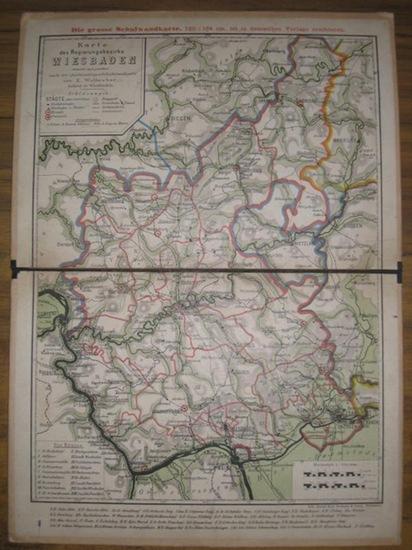 Wiesbaden.- Wollweber, E. : Karte des Regierungsbezirks Wiesbaden. Entworfen und gezeichnet nach der gleichnamigen Schulwandkarte von E. Wollweber, Lehrer in Wiesbaden.