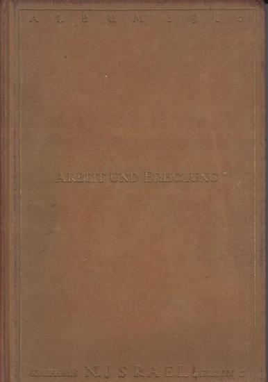 Israel (Jsrael), Nathan (Herausgeber). - Arbeit und Erholung - Album 1914: Kaufhaus N. Israel, Berlin.